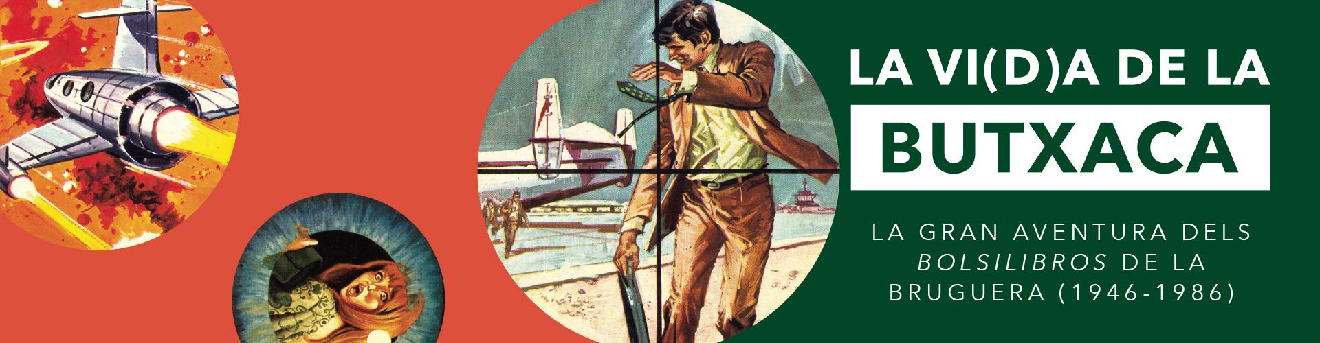 """EXPOSICIONS: La vi(d)a de la butxaca. La gran aventura dels 'bolsilibros' de la Bruguera (1946-1986)"""