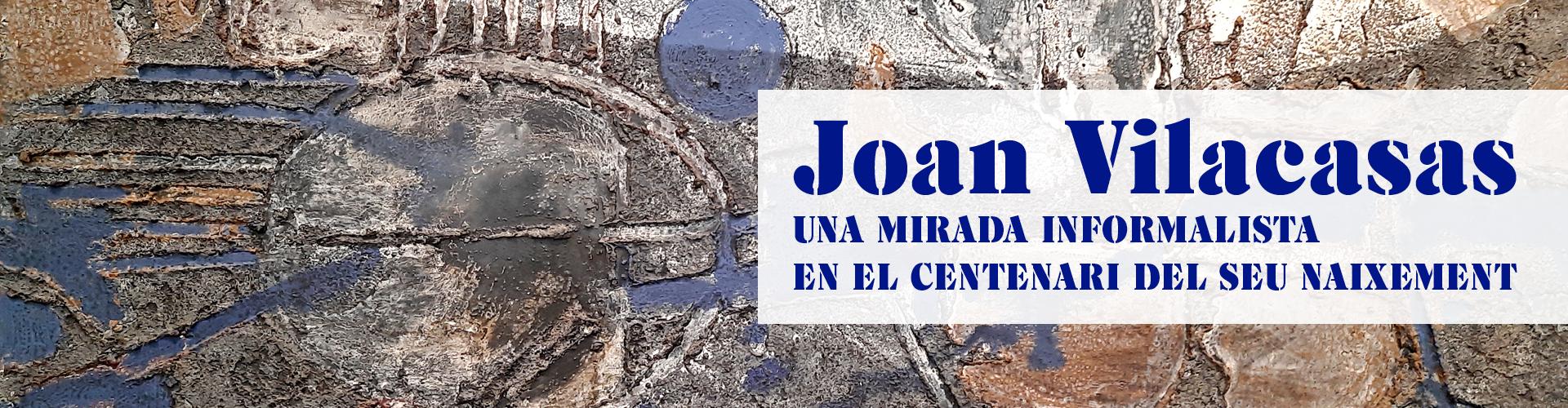 """""""EXPOSICIONES / Joan Vilacasas: una mirada informalista. En el centenario de su nacimiento"""""""